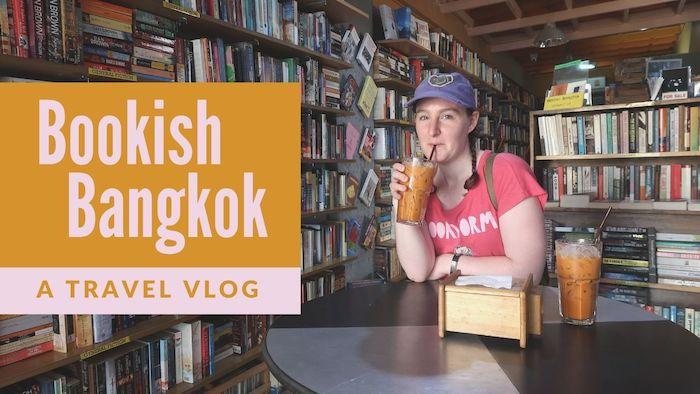 Bookish Bangkok Vlog