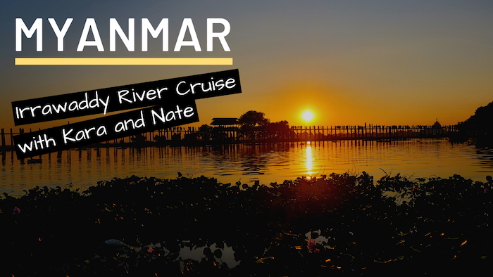 Myanmar Cruise with Kara and Nate